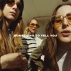 Something To Tell You, HAIM