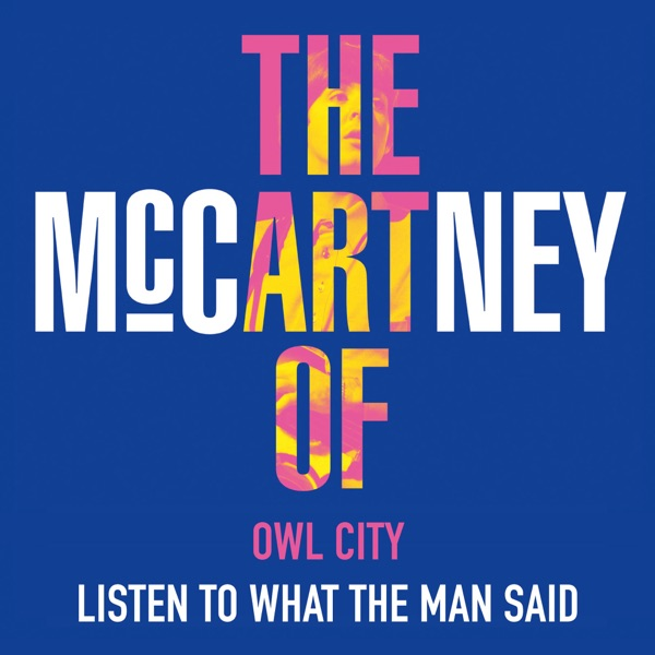 Listen to What the Man Said - Single