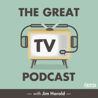 The Great TV Podcast with Jim Harold podcast