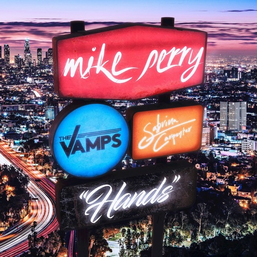 Mike Perry, The Vamps & Sabrina Carpenter - Hands - Single