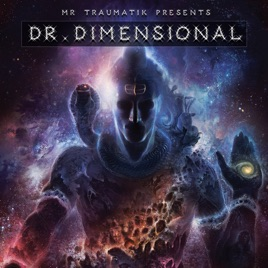 Dr. Dimensional. Mr Traumatik