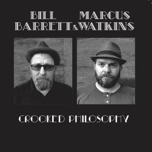 Bill Barrett & Marcus Watkins - Crooked Philosophy