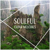 Soulful China Melodies: Soothing Music for Reflections, Relaxing Asian Instruments, Tibetan Meditation, Inner State
