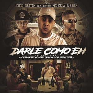 Darle Como Eh (feat. Lyan & MC Ceja) - Single Mp3 Download