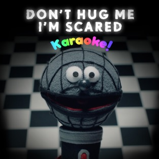 Don't Hug Me I'm Scared Karaoke – Don't Hug Me I'm Scared