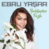Haddinden Fazla - Ebru Yaşar