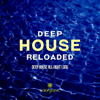 Deep House Reloaded (Deep House All Night Long) - Various Artists