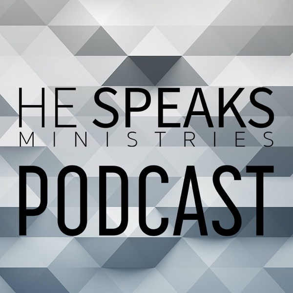 He Speaks Ministries Podcast