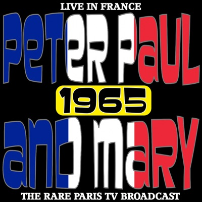 Live In France 1965 - The Rare Paris TV Broadcast - Peter Paul and Mary