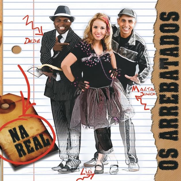 cd os arrebatados na real 2010