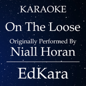 On the Loose (Originally Performed by Niall Horan) [Karaoke No Guide Melody Version]