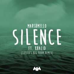 View album Marshmello - Silence (feat. Khalid) [Tiësto's Big Room Remix] - Single