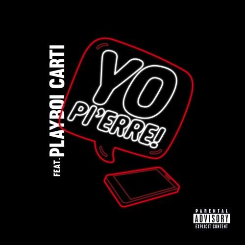 Pi'erre Bourne - Yo Pi'erre! (feat. Playboi Carti) - Single