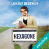 Hexagone : Sur les routes de l'Histoire de France - Lorànt Deutsch