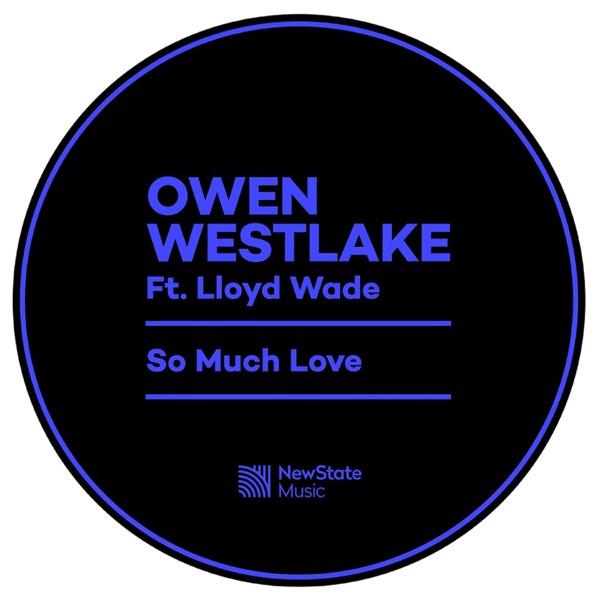 Owen Westlake / Lloyd Wade - So Much Love