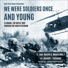 We Were Soldiers Once… and Young: la Drang – The Battle That Changed the War in Vietnam audiobook