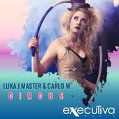 Luka J Master, Carlo M. - Circus