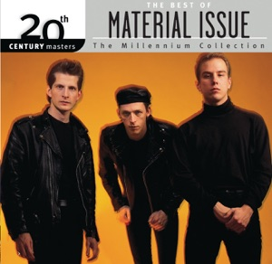 Best of Material Issue: 20th Century Masters - The Millennium Collection