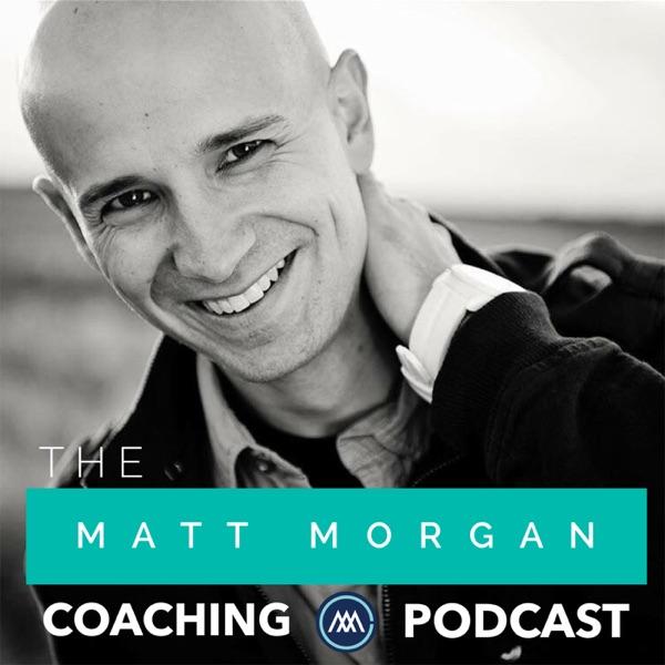 The Matt Morgan Coaching Podcast