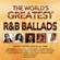 Various Artists - The World's Greatest R&B Ballads