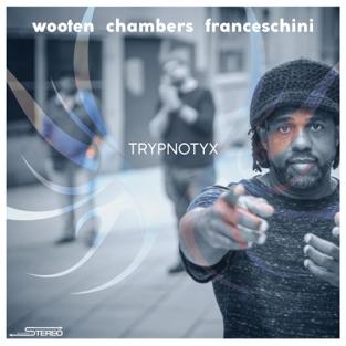 Trypnotyx – Victor Wooten, Dennis Chambers & Bob Franceschini