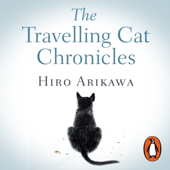 The Travelling Cat Chronicles (Unabridged)