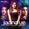 Jaana Ve From Aksar 2 Single