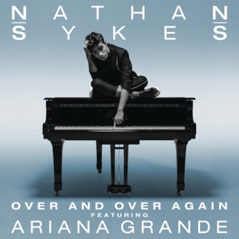 Nathan Sykes - Over and Over Again feat Ariana Grande  Single Album Reviews