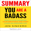 better.me - Summary: You Are a Badass: How to Stop Doubting Your Greatness and Start Living an Awesome Life by Jen Sincero (Unabridged) Grafik