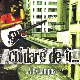 Alex Campos – Cuidaré de Ti [iTunes Plus M4A] | iplusall.4fullz.com