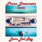 Piano Dreamers Instrumental Renditions of Lana Del Rey, Vol. 2 (Instrumental)