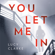 Lucy Clarke - You Let Me In