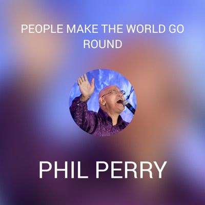 People Make the World Go Round - Single - Phil Perry