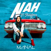 Nah (feat. Shayfeen) - Manal