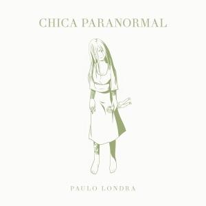 Paulo Londra - Chica Paranormal