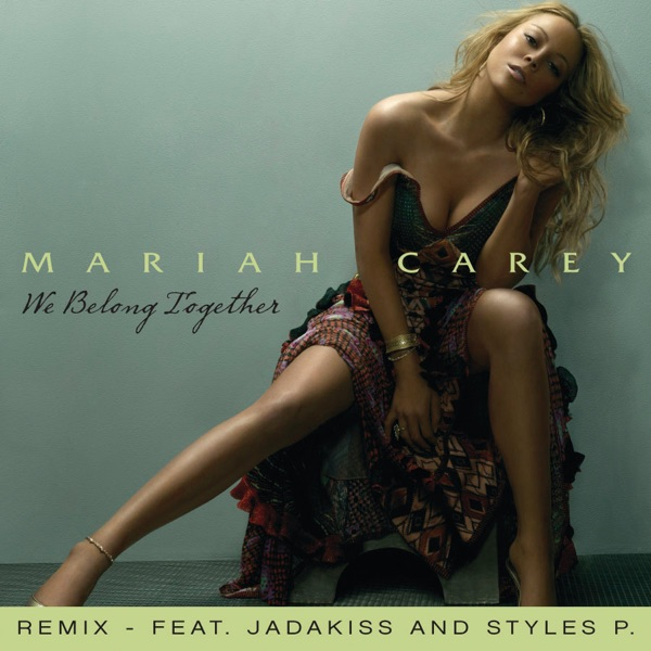 We Belong Together (Remix Featuring Jadakiss and Styles P.) - Single