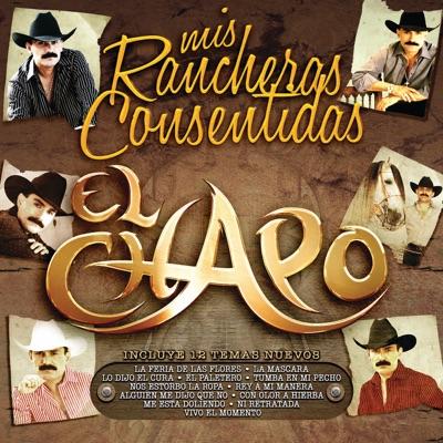 Mis Rancheras Consentidas - El Chapo De Sinaloa