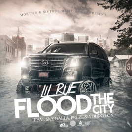 Flood the City (feat. Sky Balla, Prezi & Young Lox) - Single by Lil ...
