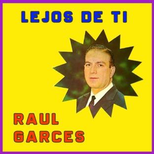 Lejos De Ti – Raul Garces