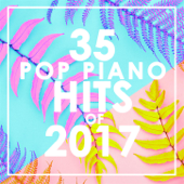 35 Piano Pop Hits Of 2017 (Instrumental)-Piano Dreamers