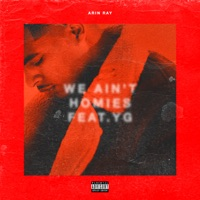 We Ain't Homies (feat. YG) - Single Mp3 Download