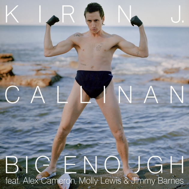 Kirin j callinan big enough смысл