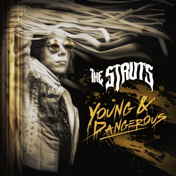 YOUNG  DANGEROUS The Struts album songs, reviews, credits