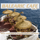 Balearic Café, Vol. 2 (Ibiza Chill Out & Lounge Tracks to Relax)