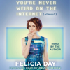 Felicia Day - You're Never Weird on the Internet (Almost) (Unabridged)  artwork