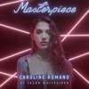 Masterpiece (feat. Jacob Whitesides) - Single, Caroline Romano