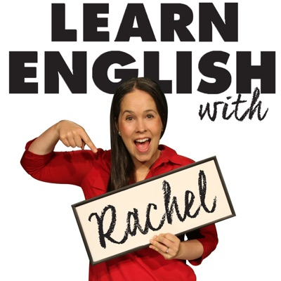 Conversation & Pronunciation: Learn English with The Rachel's English Podcast