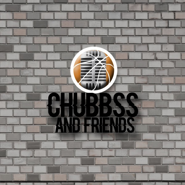 Chubbss and Friends Podcast