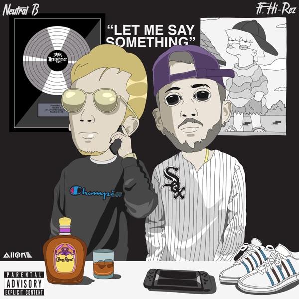 Let Me Say Something (feat. Hi-Rez) - Single
