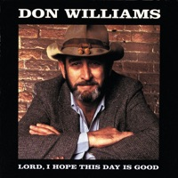 Don Williams - Lord I Hope This Day Is Good ((1993 Reissue))